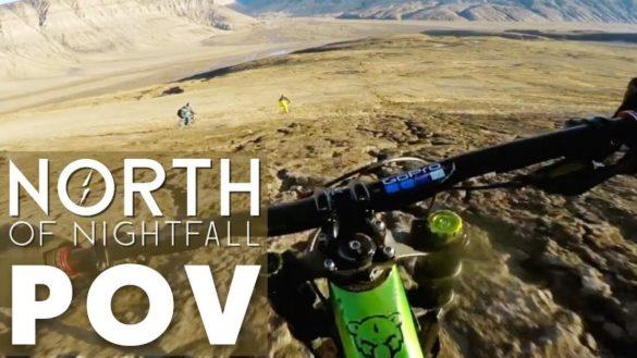 North of Nightfall GoPro POV