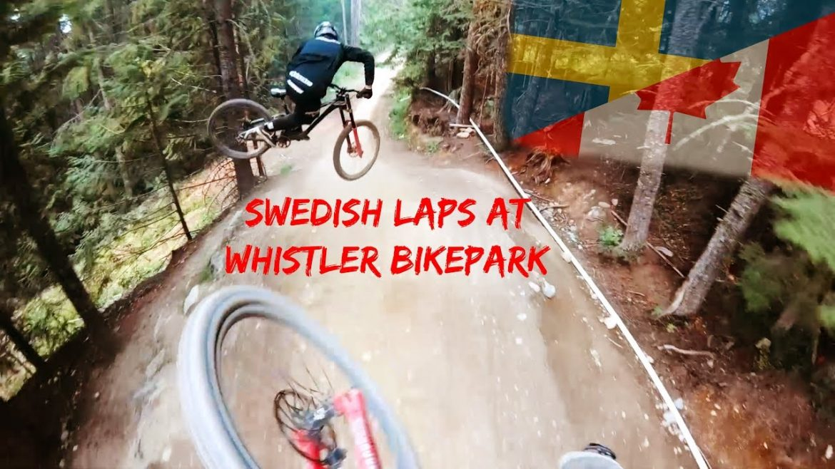 Swedish Laps Whistler Bike Park Crankworx