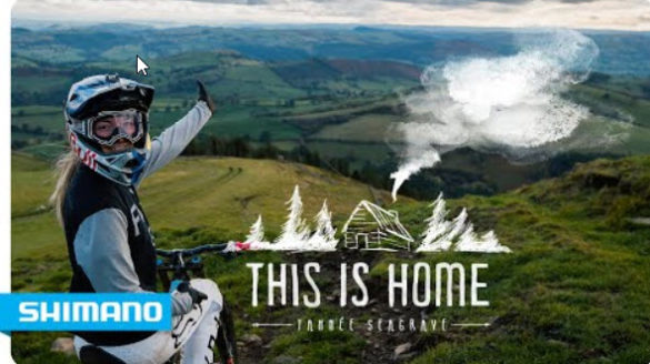 Must Watch: Tahnée Seagrave | This is Home | Shimano MTB
