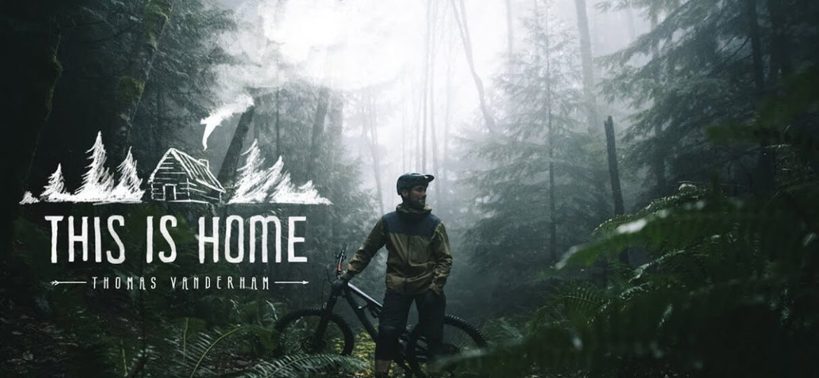 Thomas Vanderham | This is Home. Thomas Has had a big impact on the sport of mountain biking. See where it all started for in North Vancouver's Deep Cove